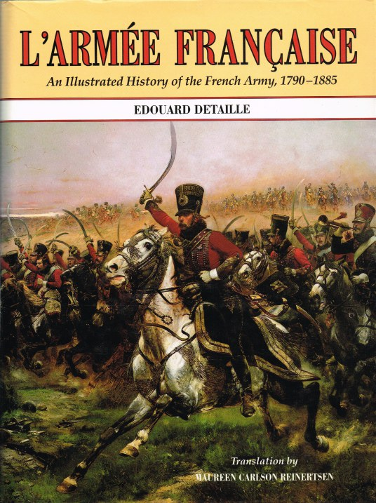 Image for L'ARMEE FRANCAISE : AN ILLUSTRATED HISTORY OF THE FRENCH ARMY 1790-1885