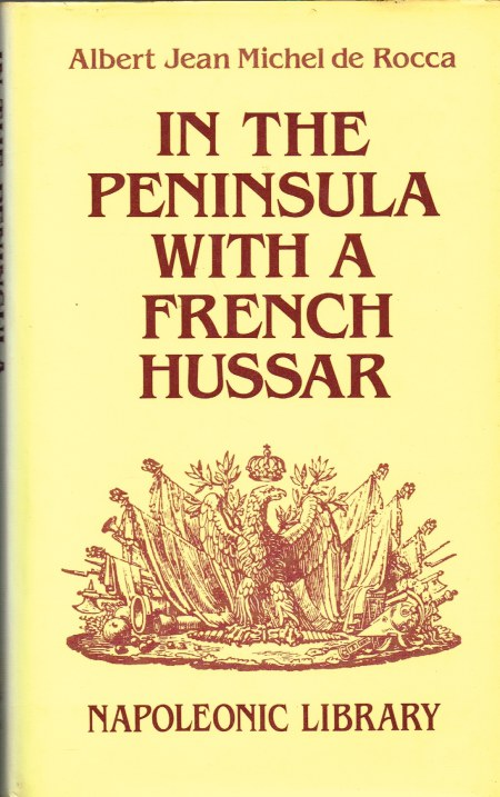 Image for IN THE PENINSULA WITH A FRENCH HUSSAR : MEMOIRS OF THE WAR OF THE FRENCH IN SPAIN