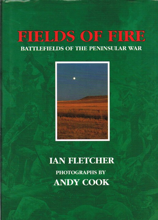 Image for FIELDS OF FIRE : BATTLEFIELDS OF THE PENINSULAR WAR