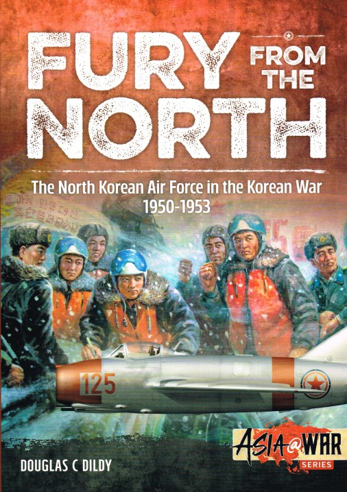 Image for FURY FROM THE NORTH : THE NORTH KOREAN AIR FORCE IN THE KOREAN WAR 1950 - 1953
