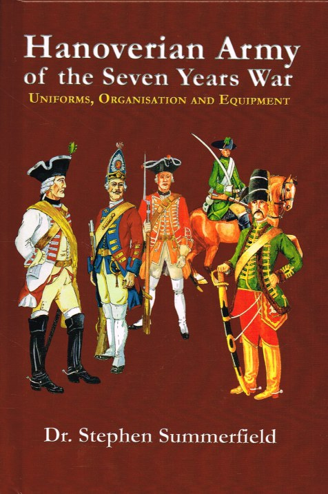 Image for HANOVERIAN ARMY OF THE SEVEN YEARS WAR : UNIFORMS, ORGANISATION AND EQUIPMENT