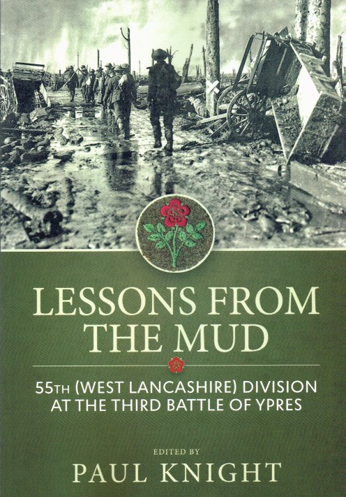 Image for LESSONS FROM THE MUD : 55TH (WEST LANCASHIRE) DIVISION AT THE THIRD BATTLE OF YPRES
