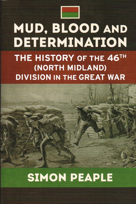 Image for MUD, BLOOD AND DETERMINATION : THE HISTORY OF THE 46TH (NORTH MIDLAND) DIVISION IN THE GREAT WAR