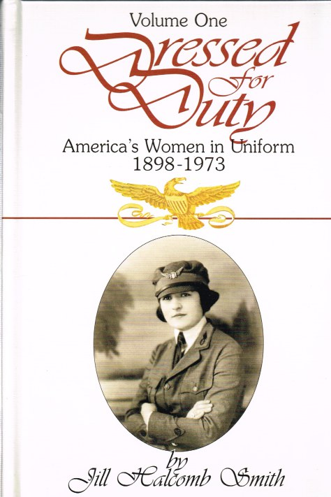 Image for DRESSED FOR DUTY : AMERICA'S WOMEN IN UNIFORM 1898-1973: VOLUME ONE