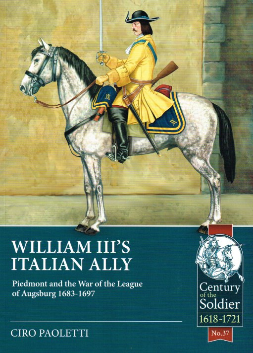 Image for WILLIAM III'S ITALIAN ALLY : PIEDMONT AND THE WAR OF THE LEAGUE OF AUGSBURG 1683-1697