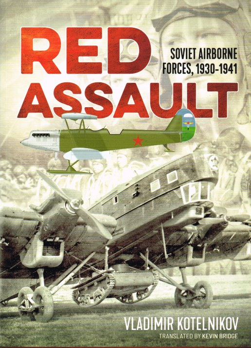 Image for RED ASSAULT : SOVIET AIRBORNE FORCES, 1930-1941