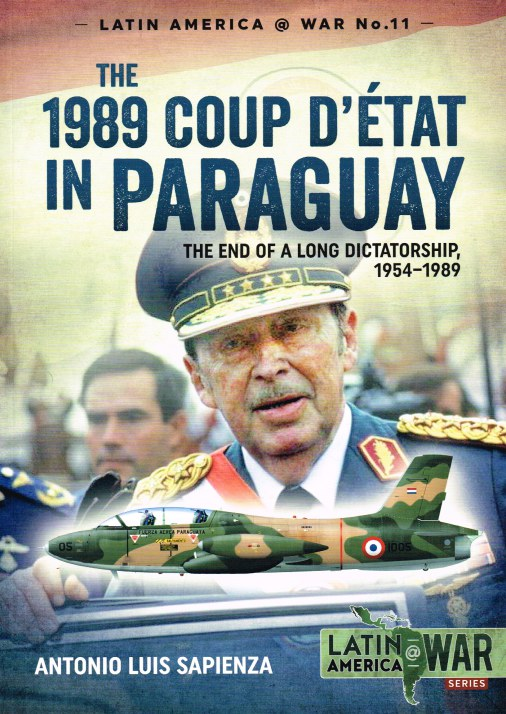 Image for THE 1989 COUP D'ETAT IN PARAGUAY : THE END OF A LONG DICTATORSHIP, 1954-1989