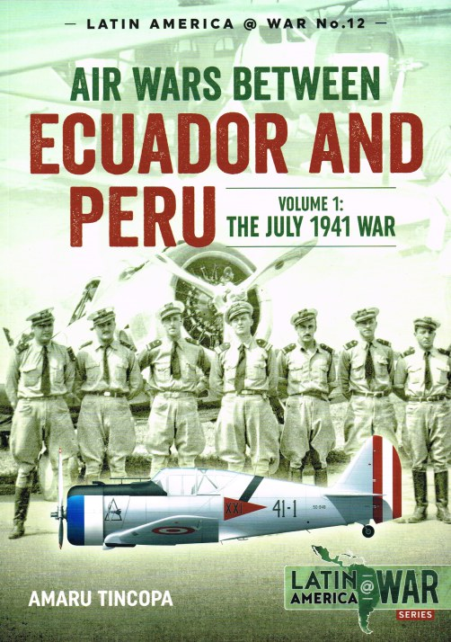Image for AIR WARS BETWEEN ECUADOR AND PERU : VOLUME 1: THE JULY 1941 WAR