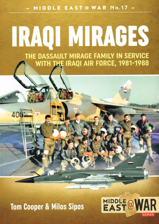 Image for IRAQI MIRAGES : THE DASSAULT MIRAGE FAMILY IN SERVICE WITH THE IRAQI AIR FORCE, 1981-1988