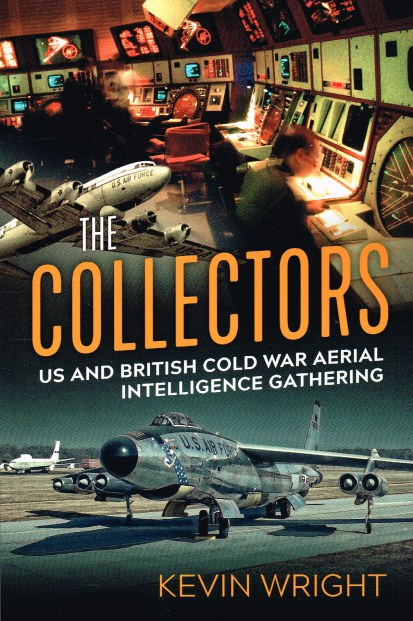 Image for THE COLLECTORS : US AND BRITISH COLD WAR AERIAL INTELLIGENCE GATHERING