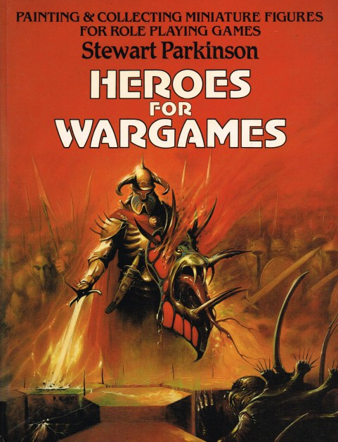 Image for HEROES FOR WARGAMES : PAINTING & COLLECTING MINIATURE FIGURES FOR ROLE PLAYING GAMES