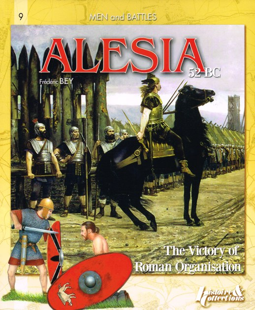 Image for ALESIA 52 BC : THE VICTORY OF ROMAN ORGANISATION