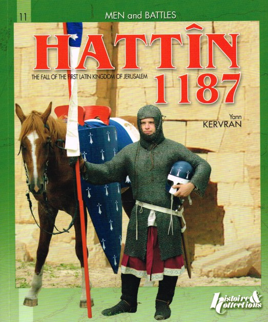 Image for HATTIN 1187 : THE FALL OF THE FIRST LATIN KINGDOM OF JERUSALEM