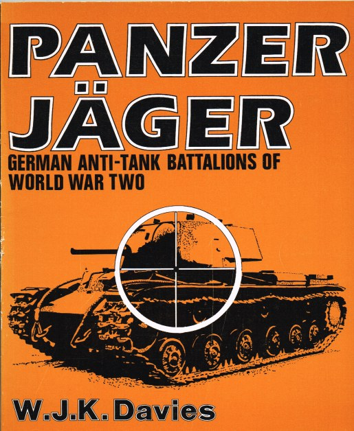 Image for PANZERJAGER : GERMAN ANTI-TANK BATTALIONS OF WORLD WAR TWO
