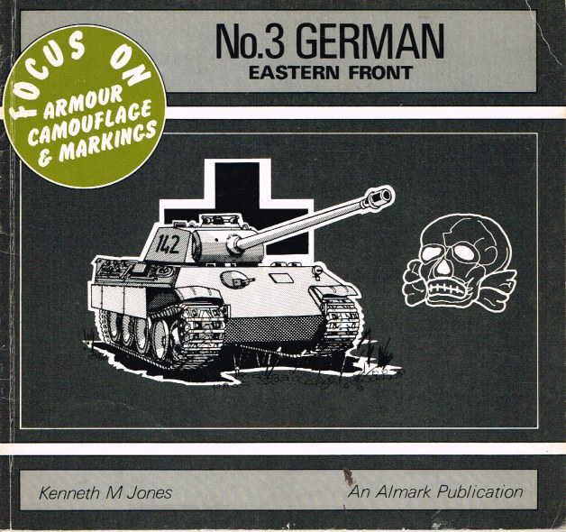 Image for FOCUS ON ARMOUR CAMOUFLAGE & MARKINGS: NO. 3 GERMAN EASTERN FRONT
