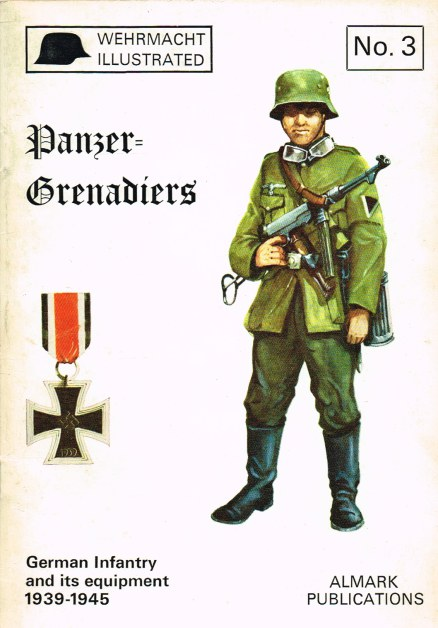 Image for WEHRMACHT ILLUSTRATED NO.3: PANZER-GRENADIERS: GERMAN INFANTRY 1939-45