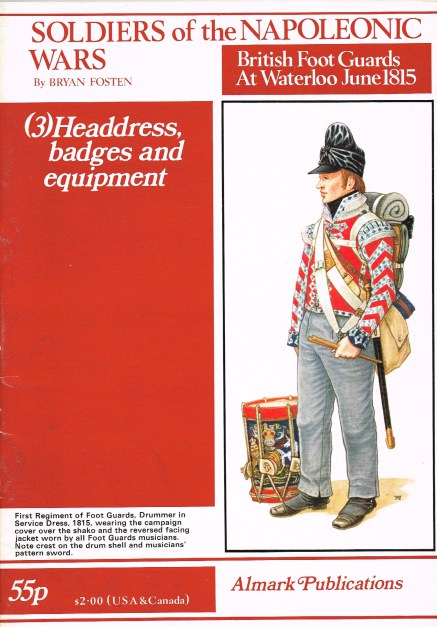 Image for SOLDIERS OF THE NAPOLEONIC WARS - BRITISH FOOTGUARDS AT WATERLOO, JUNE 1815: PART 3: HEADDRESS, BADGES AND EQUIPMENT