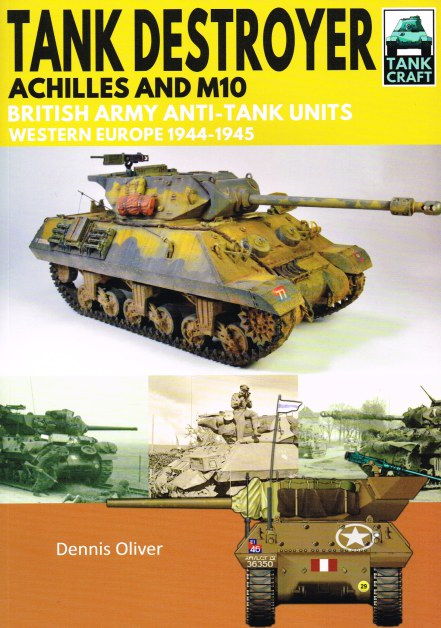 Image for TANKCRAFT 12: TANK DESTROYER ACHILLES AND M10 - BRITISH ARMY ANTI-TANK UNITS, WESTERN EUROPE 1944-1945