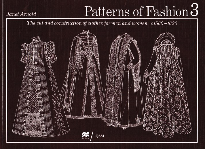 Image for PATTERNS OF FASHION 3: THE CUT AND CONSTRUCTION OF CLOTHES FOR MEN AND WOMEN CIRCA 1560 TO 1620