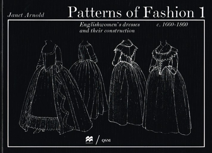 Image for PATTERNS OF FASHION 1: ENGLISHWOMEN'S DRESSES AND THEIR CONSTRUCTION C.1660 TO 1860