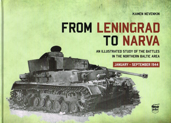 Image for FROM LENINGRAD TO NARVA : AN ILLUSTRATED STUDY OF THE BATTLES IN THE NORTHERN BALTIC AREA, JANUARY - SEPTEMBER 1944