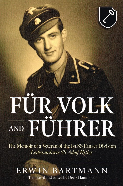 Image for FUR VOLK AND FUHRER : THE MEMOIR OF A VETERAN OF THE 1ST SS PANZER DIVISION LEIBSTANDARTE SS ADOLF HITLER