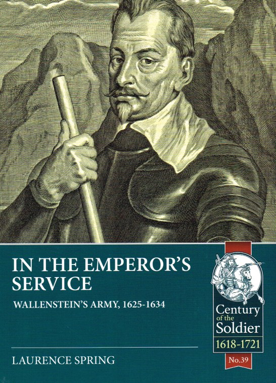 Image for IN THE EMPEROR'S SERVICE : WALLENSTEIN'S ARMY, 1625-1634