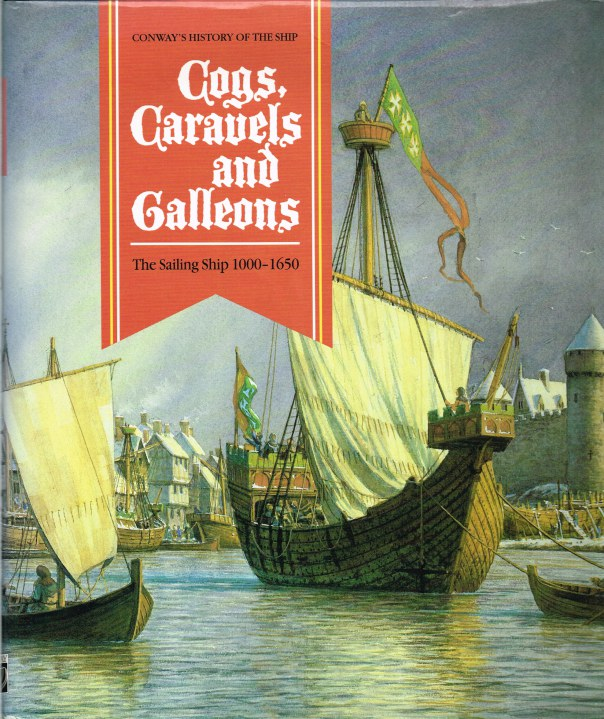 Image for COGS, CARAVELS AND GALLEONS : THE SAILING SHIP 1000-1650 (CONWAY'S HISTORY OF THE SHIP)