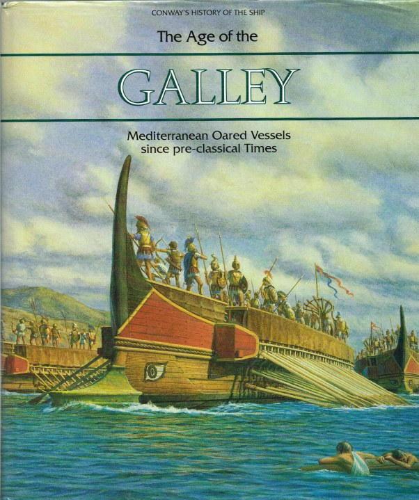 Image for THE AGE OF THE GALLEY : MEDITERRANEAN OARED VESSELS SINCE PRE-CLASSICAL TIMES (CONWAY'S HISTORY OF THE SHIP)
