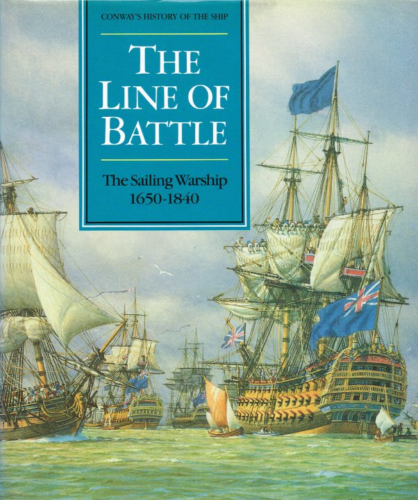 Image for THE LINE OF BATTLE : THE SAILING WARSHIP 1650-1840 (CONWAY'S HISTORY OF THE SHIP)