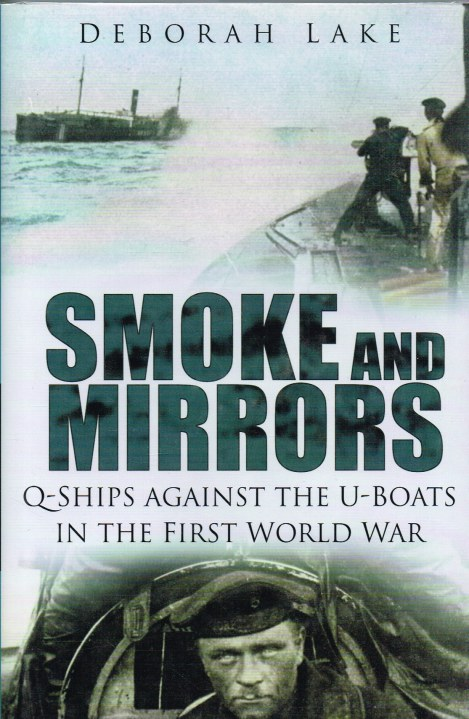 Image for SMOKE AND MIRRORS: Q-SHIPS AGAINST THE U-BOATS IN THE FIRST WORLD WAR