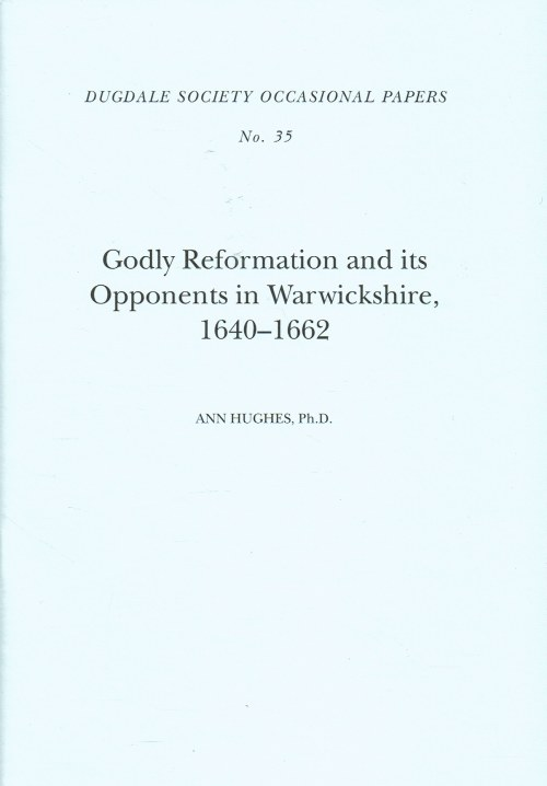 Image for GODLY REFORMATION AND ITS OPPONENTS IN WARWICKSHIRE 1640-1662