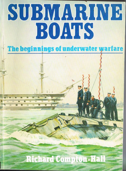 Image for SUBMARINE BOATS: THE BEGINNINGS OF UNDERWATER WARFARE