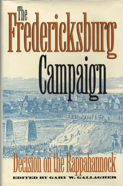Image for THE FREDERICKSBURG CAMPAIGN : DECISION ON THE RAPPAHANNOCK