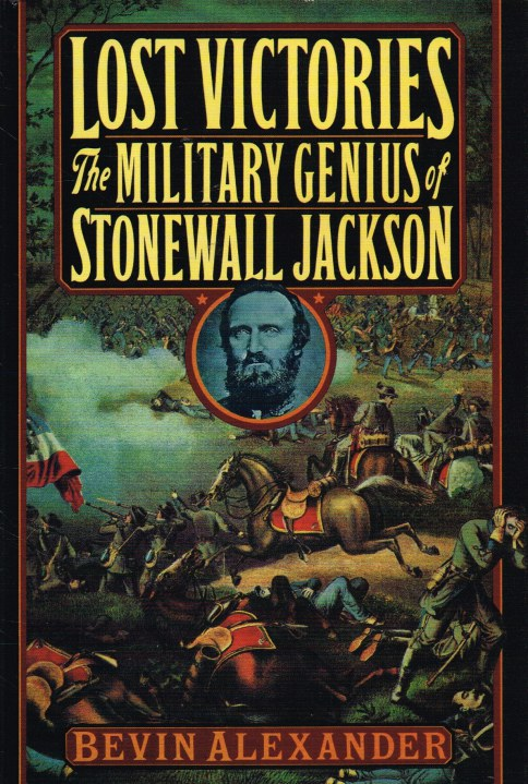 Image for LOST VICTORIES : THE MILITARY GENIUS OF STONEWALL JACKSON