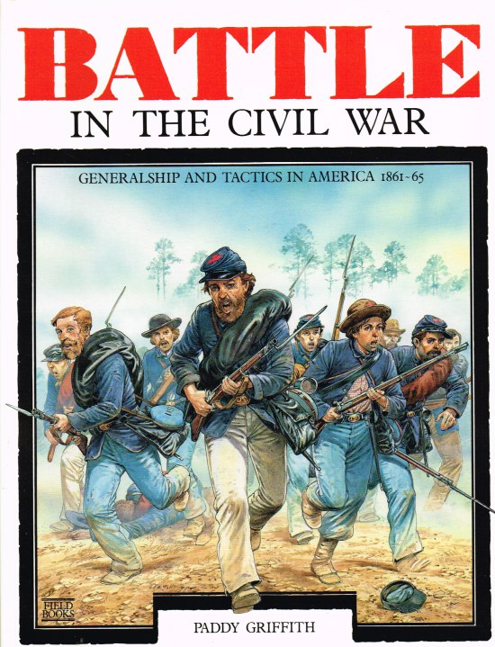 Image for BATTLE IN THE CIVIL WAR : GENERALSHIP AND TACTICS IN AMERICA 1861-65