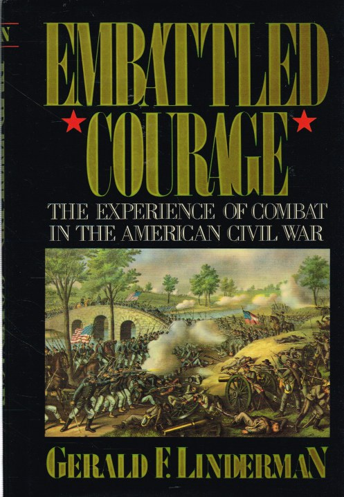 Image for EMBATTLED COURAGE : THE EXPERIENCE OF COMBAT IN THE AMERICAN CIVIL WAR