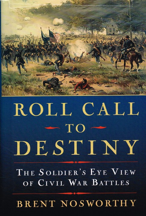 Image for ROLL CALL TO DESTINY : THE SOLDIER'S EYE VIEW OF CIVIL WAR BATTLES