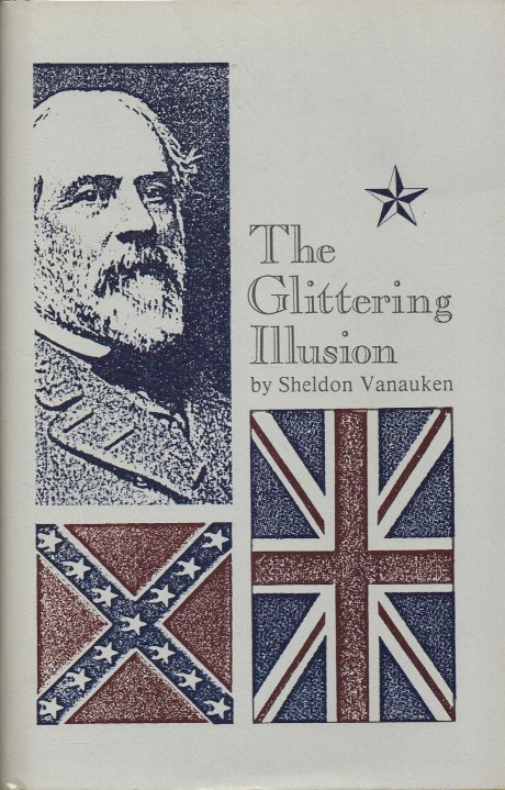 Image for THE GLITTERING ILLUSION : ENGLISH SYMPATHY FOR THE SOUTHERN CONFEDERACY