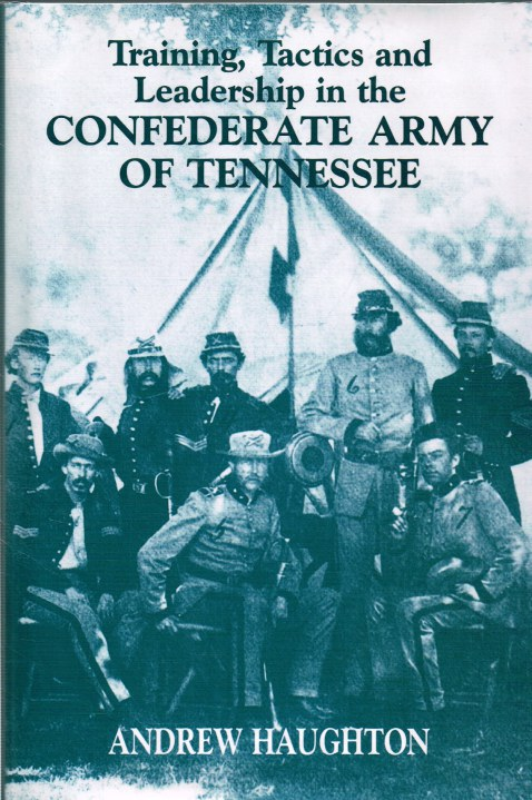 Image for TRAINING, TACTICS AND LEADERSHIP IN THE CONFEDERATE ARMY OF TENNESSEE: SEEDS OF FAILURE