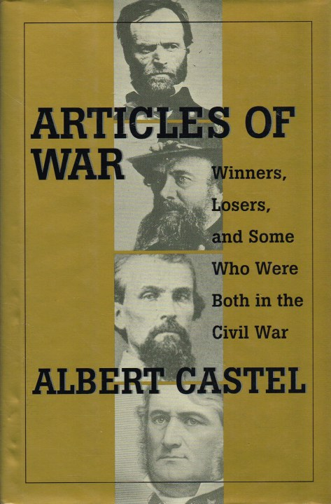 Image for ARTICLES OF WAR : WINNERS, LOSERS, AND SOME WHO WERE BOTH DURING THE CIVIL WAR