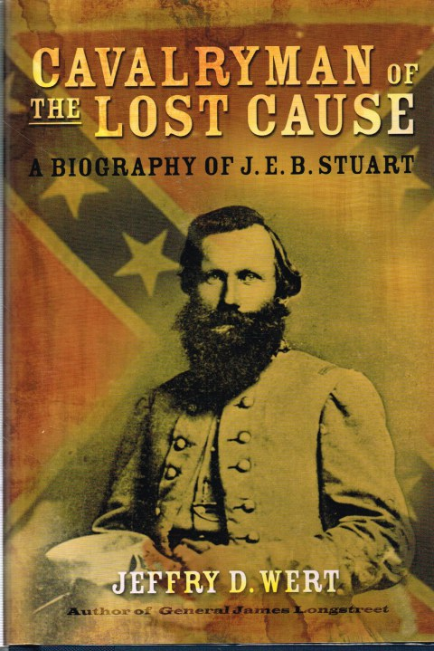 Image for CAVALRYMAN OF THE LOST CAUSE : A BIOGRAPHY OF J.E.B. STUART