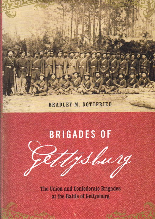 Image for BRIGADES OF GETTYSBURG : THE UNION AND CONFEDERATE BRIGADES AT THE BATTLE OF GETTYSBURG