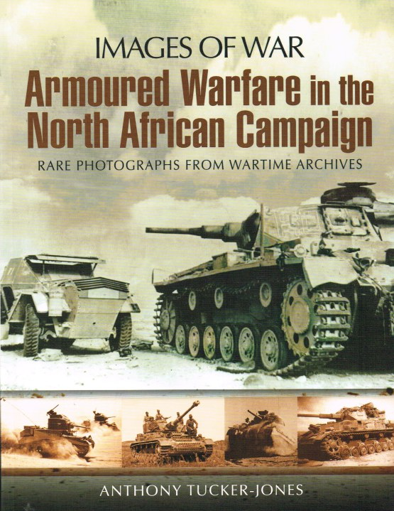 Image for IMAGES OF WAR: ARMOURED WARFARE IN THE NORTH AFRICAN CAMPAIGN