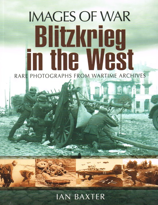 Image for IMAGES OF WAR: BLITZKRIEG IN THE WEST