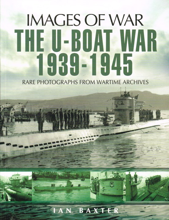 Image for IMAGES OF WAR: THE U-BOAT WAR 1939-1945