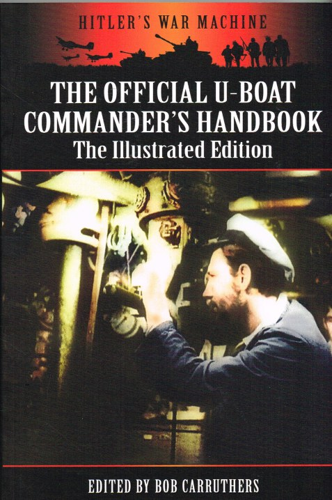 Image for THE OFFICIAL U-BOAT COMMANDER'S HANDBOOK - THE ILLUSTRATED EDITION