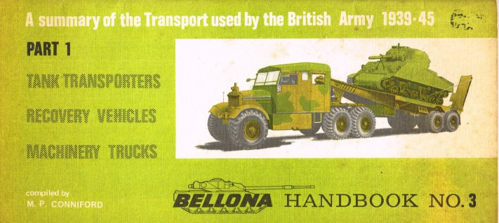 Image for BELLONA HANDBOOK NO.3 BRITISH ARMY TRANSPORT 1939-45: PART 1: TANK TRANSPORTERS, RECOVERY VEHICLES, MACHINERY TRUCKS