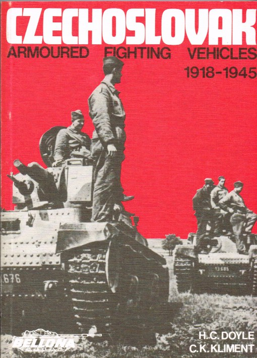 Image for CZECHOSLOVAK ARMOURED FIGHTING VEHICLES 1918-1945 : DEVELOPMENT FOR CZECHOSLOVAKIA, EXPLOITATION BY GERMANY
