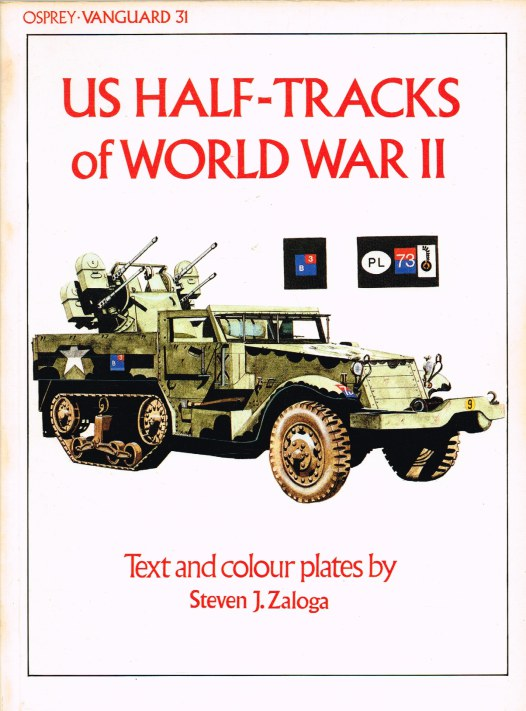 Image for OSPREY VANGUARD 31: US HALF-TRACKS OF WORLD WAR II